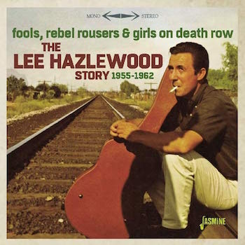 V.A. - Fools ,Rebel Rousers & Girls On Death Row : Lee Hazle..