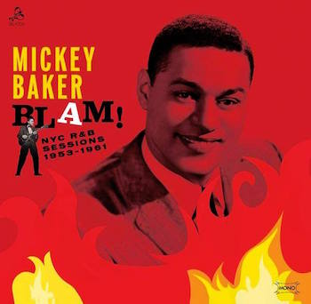 Baker ,Mickey - Blam! N.Y.C R&B Sessions 1953-1961 ( lp)