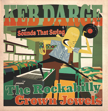 V.A. - Keb Darge Sounds That Swing : The Rockabilly Grown Jewels