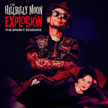 Hillbilly Moon Explosion - The Sparky Sessions