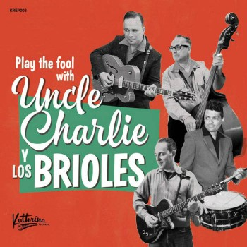Uncle Charlie Y Los Brioles - Play The Fool With (Ltd Cd )
