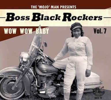 V.A. - Boss Black Rockers : Vol 7 Wow Wow Baby