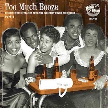 V.A. - Too Much Booze : Dinkin' Songs Straight From The..Part 1