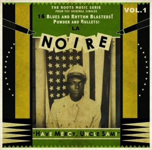 V.A. - La Noire Vol 1 : Have Mercy Uncle Sam