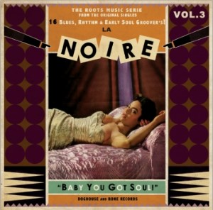 V.A. - La Noire Vol 3 : Baby You Got Soul