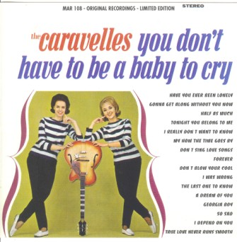 Caravelles ,The - You Don't Have To Be A Baby To Cry