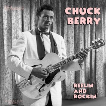 "Berry ,Chuck - Reelin' And Rockin' ( Ltd 10"" lp )"