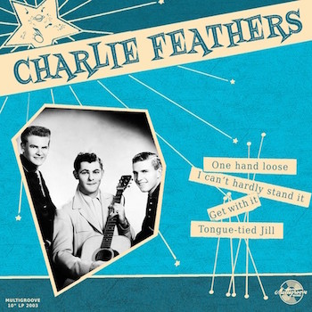 "Feathers ,Charlie - One Hand Loose ( Ltd 10"" lp)"