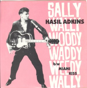 Adkins,Hasil & The One Man band - Sally Waddy Woody...