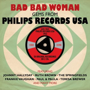 V.A. - Bad Bad Woman : Gems From Phillips Records USA 1962