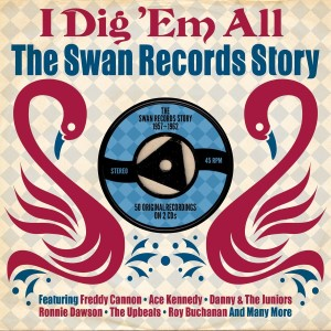 V.A. - I Dig 'Em All : The Swan Records Story