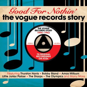 V.A. - Good For Nothin' : The Vogue Records Story 1956-1962