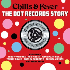V.A. - Chills & Fever : The Dot Records Story