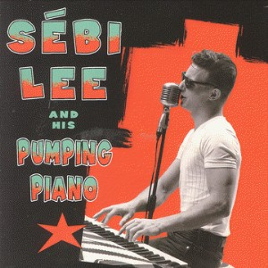 Lee ,Sebi And His Piano Pumping - Sebi Lee