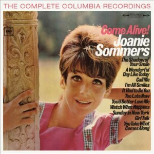 Sommers ,Joanie - Come Ailve ! : The Complete Columbia..
