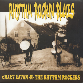Crazy Cavan 'n' The Rhythm Rockers - Rhythm Rockin Blues