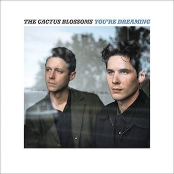 Cactus Blossoms ,The - You're Dreaming ( Ltd Import Lp )
