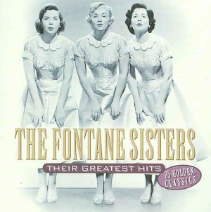 Fontane Sisters ,The - Their Greatest Hits