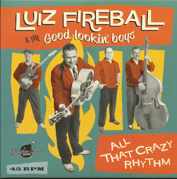 Luis Fireball & The Good Lookin' Boys - I'm Never Gonna... + 1