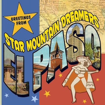 Star Mountain Dreamers - Greethings From El Paso