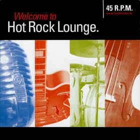 45 R.P.M - Welcome To Hot Rock Lounge