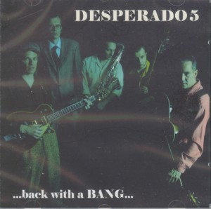 Desperado 5 - ...Back With A Bang