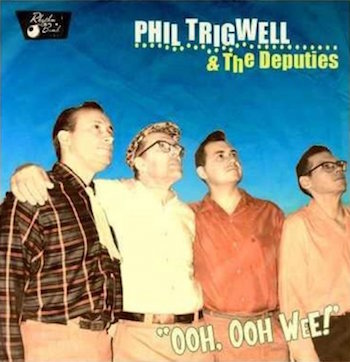 Trigwell , Phil - The Deputies - Ooh, Ooh Wee!