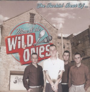 Marc & The Wild Ones - The Rockin' Beat Of...