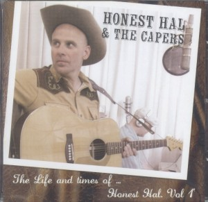 Honest Hal & The Capers - The Life And Times Of Honest Hal..