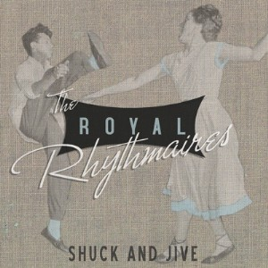 Royal Rhythmaires ,The - Shuck And Jive
