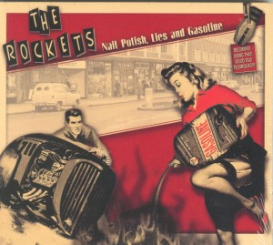 Rockets ,The - Nail Polisch ,Lies And Gasoline