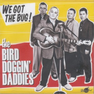 Bird Doggin' Daddies ,The - We Got The Bug !