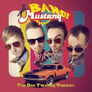 Bang Mustang - The Big Twang Theory ( ltd Vinyl )