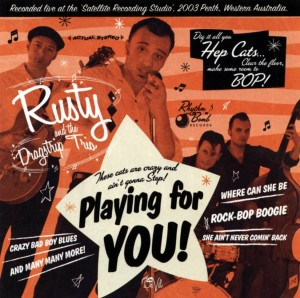 Rusty And The Dragstrip Trio - Playing For You