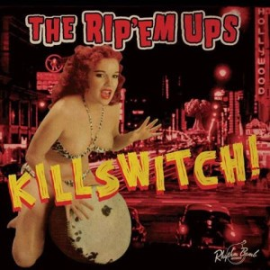 Rip'Em Ups ,The - Killswitch !