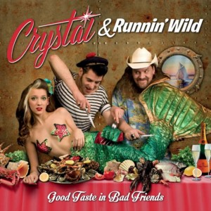 Crystal & Running Wild - Good Taste In Bad Friends