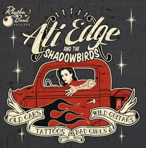 Ali Edge And The Shadowbirds - Old Cars ,Tattoos ,Bad Girls ...