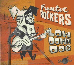 Frantic Rockers - Low Down Dog