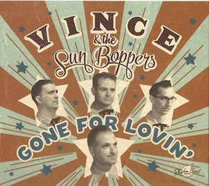 Vince And The Sun Boppers - Gone For Lovin'