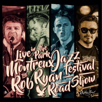 Rob Ryan Roadshow - Live In Montreux