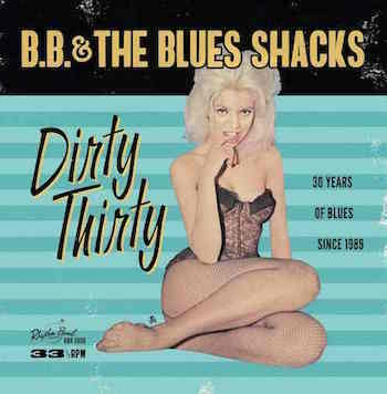 B.B. And The Blues Shacks - Dirty Thirty ( Lp )