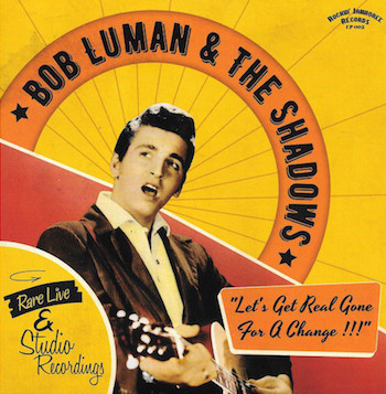 Luman ,Bob & The Shadows - Let's Get Real Gone ... (Ltd Ep)