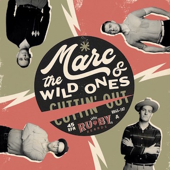 Marc & The Wild Ones - Cuttin' Out + 1
