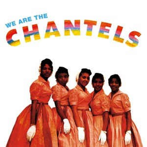 Chantels ,The - We Are The Chantels