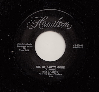 Sharpe ,Ray - Oh ,My Baby's Gone + 1 ( Hamilton Rec Repro )