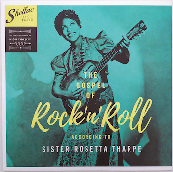 Sister Rosetta Tharpe - The Gospel Of Rock'n'Roll According..
