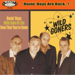 Wild Goners ,The - Rovin' Days Are back !!