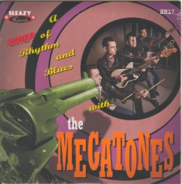 Megatones ,The - A Shot Of The Rhythm Blues