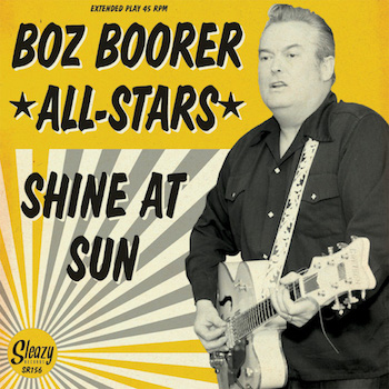 The Boz Boorer All Starrs - Shine At Sun ( Ltd 2 x 7 Inch )