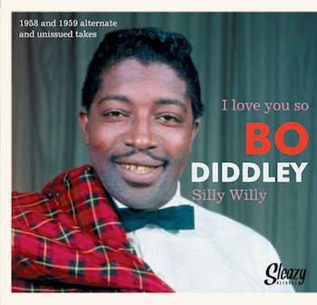 Diddley ,Bo - I Love You So + 1 Ltd Unissued 1958-59 Alt Takes